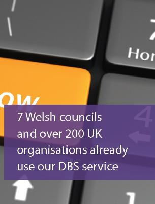7 Welsh councils and over 200 UK organisations already use our DBS service